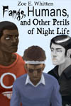 Fangs, Humans, and Other Perils of Night Life