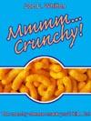 Mmmm...Crunchy!
