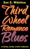 Third Wheel Romance Blues